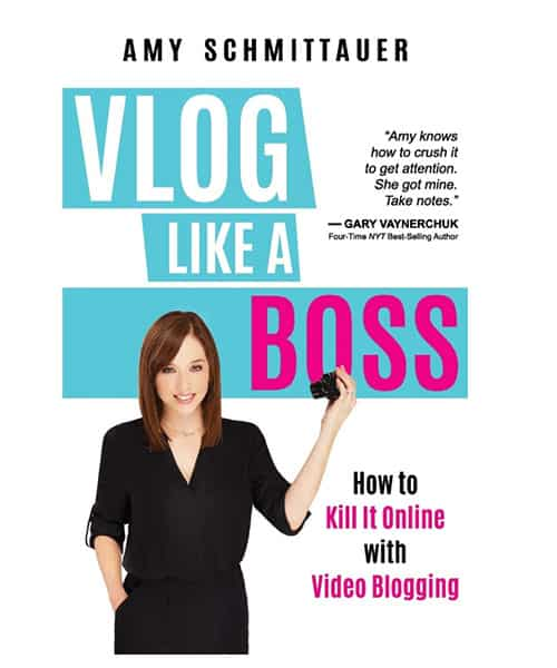 Vlog Like A Boss by Amy Schmittaur-Landino