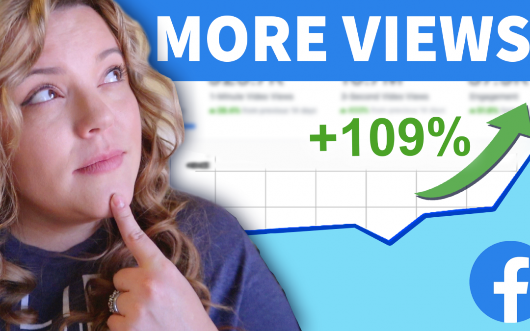 Get More Facebook Views & Organic Reach // Make Better Videos With These Tips